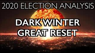 """2020 Election: Dark Winter, Great Reset. """"You'll Own Nothing!"""" [REUPLOAD]"""