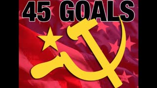 45 communist goals for a global takeover 95% complete it's over no way back