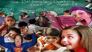 the deliberate dumbing down of America Zionist communist total takeover