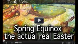 Spring Equinox the actual real Easter