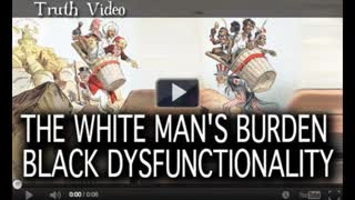 The White Man's Burden and Black Dysfunctionality