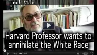 Harvard Professor wants to annihilate the White Race