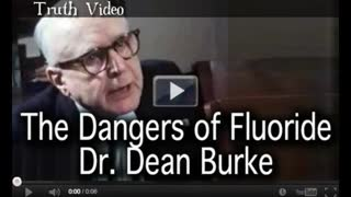The Dangers of Fluoride - Dr. Dean Burke