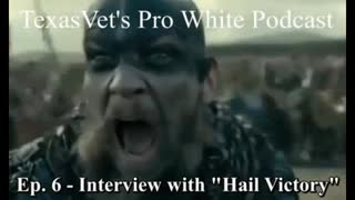 """TexasVet's Pro White Podcast Ep. 6 - 04Sep2020 Interview with """"Hail Victory"""""""