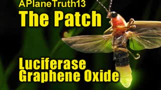 """APlaneTruth - Next Up """"The Patch"""" aka 666 Luciferase Graphene Oxide ~ How It Takes Over Your Body"""