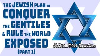 The Jewish Plan to Conquer the Gentiles & Rule the World EXPOSED (Part 1)