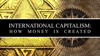 International Capitalism: How Money is Created | By The Fascifist