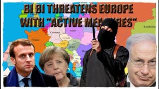 77. ISRAEL THREATENS EUROPE WITH JIHADI'S IN THEIR BEDS AND IN THEIR KINDERGARTENS