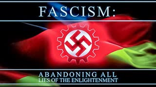 Fascism - Abandoning All Lies of The Enlightenment (Original Video by The Fascifist)
