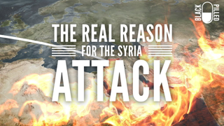 Act of War: The Real Reason Syria was Attacked (2018) | BP