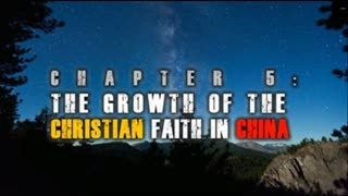 China Awake   Chapter 5 - The Growth of the Christian Faith in China (Documentary by The Fascifist)