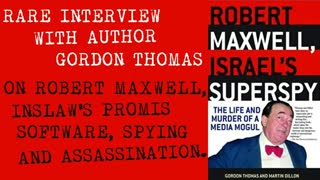 Rare Interview with Gordon Thomas author of Robert Maxwell, Israel's Superspy