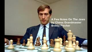 A Few Notes On The Jews by Chess Grandmaster Bobby Fischer