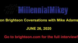 MillennialMikey on Brighteon Conversations with Mike Adams
