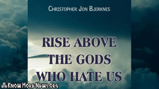 Rise Above the Gods Who Hate Us | Know More News LIVE w/ Christopher Jon Bjerknes