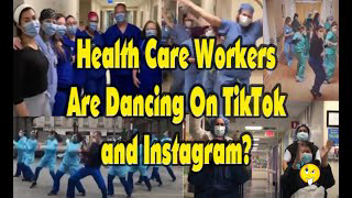 Health Care Workers Are Dancing on TikTok and Instagram