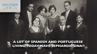 Would Jew Guess - Sephardic Jewish Roots in Modern Spain and Portugal