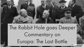 The Rabbit Hole Goes Deeper - Commentary on Europa: The Last Battle