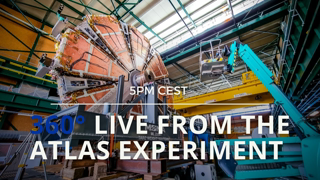 360° Live from the ATLAS Experiment at CERN 😲