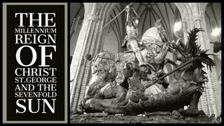 Millennial Reign of Christ II St.George and The SevenFold Sun