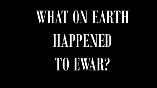 What on Earth Happened to Ewar