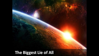 Flat Earth: The Biggest Lie of All - Part 2