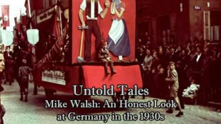 Untold Tales: Mike Walsh- An Honest Look at Germany in the 1930s
