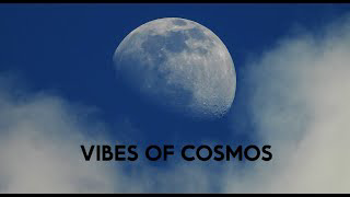 Vibes of Cosmos