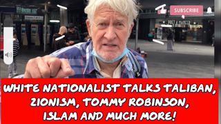 White Nationalist talks Taliban, Zionism, Tommy Robinson, Afghanistan, Islam and much more!