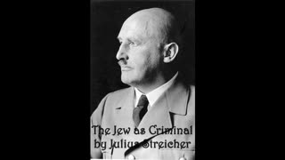 The Jew as Criminal by Julius Streicher (9a of 9) Murderers (1 of 3)