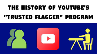 The History of Youtube's Volunteer Flaggers