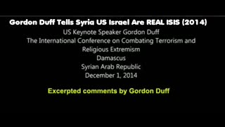 Gordon Duff Tells Syria US Israel Are REAL ISIS (2014)