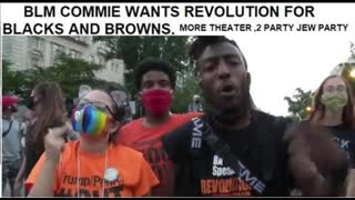 BLM COMMIE WANTS REVOLUTION FOR BLACKS & BROWNS MORE 2 PARTY JEW PARTY THEATER