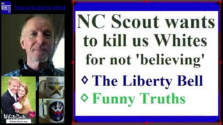 MyWhiteTV -- NC SCOUT Wants To Kill Us WHITES Who Don't 'Believe'