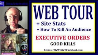 MyWhiteSHOW -- Web Tour. Site Stats. Executive Orders. Good Kills.