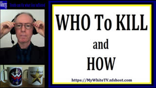 MyWhiteTV Special -- WHO To K... and How