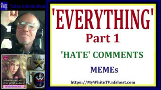 MyWhiteSHOW - EVERYTHING Part 1. 'Hate' Comments. Memes