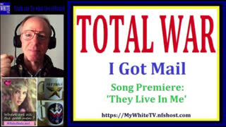 MyWhiteSHOW - TOTAL WAR. I Got Mail. Song Premiere 'They Live In Me'