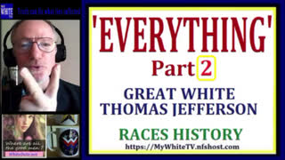 MyWhiteSHOW - EV Pt2. Thomas Jefferson. Races History.