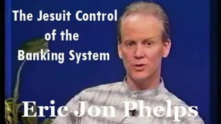 The Jesuit Control Of The Banking System - Eric Jon Phelps