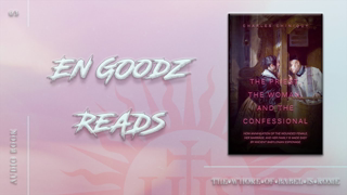🔥 En Goodz Reads: Charles Chiniquy – 03 - The Priest, the Woman, and the Confessional (1874)