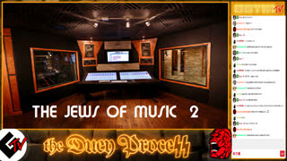 12th LIVESTREAM: the DUEY PROCESS / THE JEWS OF MUSIC 2 part I of II