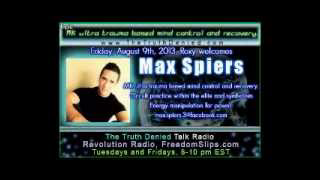 Max Spiers blows the whistle on MKULTRA & Trauma Based MIND CONTROL