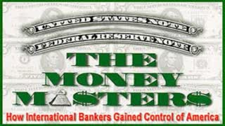 The Money Masters - How International Bankers Gained Control of The Entire World.