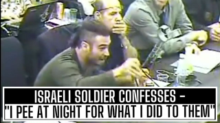 """ISRAELI SOLDIER SAYS """"I PEE AT NIGHT FOR WHAT I DID TO PALESTINIANS"""""""