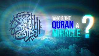 Why is the Quran a Miracle?