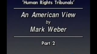 AVOF 203 - Human Rights Tribunals - An American View by Mark Weber - 2 of 2