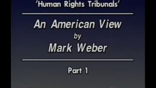 AVOF 202 - Human Rights Tribunals - An American View by Mark Weber - 1 of 2