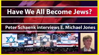 Have We All Become Jews? - Dr. E. Michael Jones (September 22, 2008) (Audio)