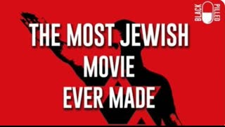 """The most jewish movie ever made by """"Blackpilled"""""""